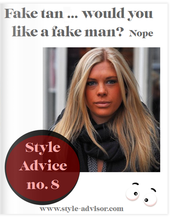 Style advice 8 - Ugly fake tan
