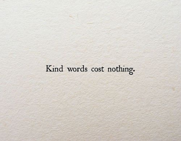 kind words cost nothing quote